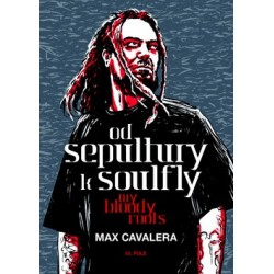 Od Sepultury k Soulfly My Bloody Roots